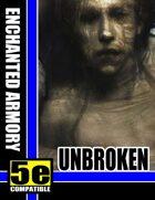Enchanted Armory: Unbroken (for 5e)
