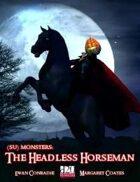 (Su) Monsters: The Headless Horseman