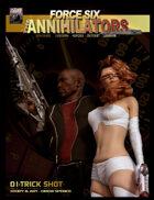 Force Six, The Annihilators 01 Trick Shot