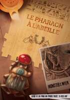 Monster of the Week - Le pharaon à l'abeille