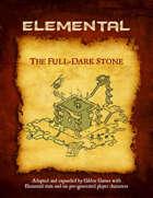 The Full-Dark Stone (Elemental Edition)