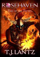 Rosehaven, Rise of the Retics
