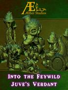 Into the Feywild: Juve's Verdant