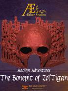 Aach'yn Adventures: Bonepit of Zol'Tigan