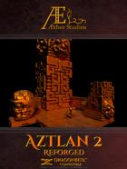 Aztlan 2: Reforged