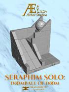 Seraphim Solo: The Doomball of Doom