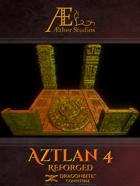 Aztlan 4: Reforged