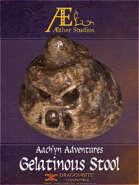 Aach'yn Adventures - Gelatinous Stool