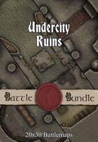 Undercity Ruins | 20x30 Battlemaps [BUNDLE]