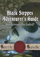Black Steppes Adventurer's Guide - Battlemaps Included! [BUNDLE]