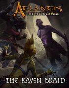 ATLANTIS: The Raven Braid