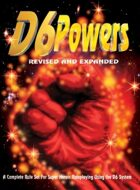 D6 POWERS: Revised and Expanded