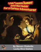 100 Tavern Rumors & Plot Twists for a Curious Adventurer