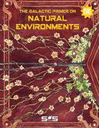 S&S: Galactic Primer on Natural Environments