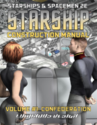 Starship Construction Manual, Vol 1. For S&S-2E, (2020 Update)