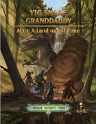 Yig Snake Granddaddy Act 1: A Land Out Of Time