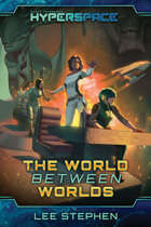 Hyperspace: The World Between Worlds