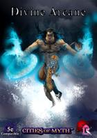 Cities of Myth (5e): Divine Arcane