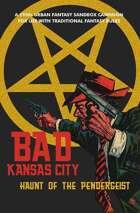 Bad Kansas City: Haunt of the Pendergeist
