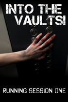 into The Vaults!: Running Session One