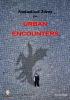 Fantastical Ideas for Urban Encounters
