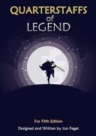Quarterstaffs of Legend