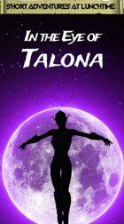 In the Eye of Talona - SOLO Friendly