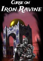 Curse on Iron Ravine - SOLO Friendly