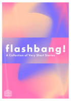 Flashbang! A Collection of Very Short Stories