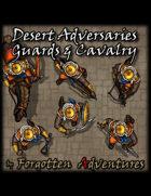 Desert Adversaries Guards & Cavalry