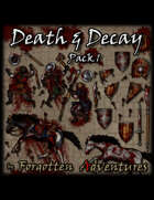 Death & Decay – Pack 01