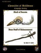 Chronicles of Ballidrous - Magical Items - Skull of Secrets & Bone Staff of Enhancement