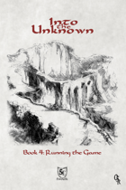 Into the Unknown - Book 4: Running the Game