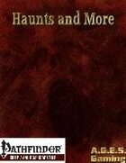 Haunts and More