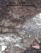 Caves, Caverns & Underground Encounters