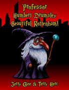 Professor Humbert Drumsley: Beautiful Rottenham