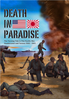 Death in Paradise - The Turning Tide in the Pacific War: Guadalcanal and Tarawa 1942/43