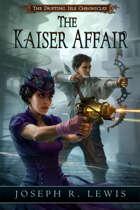 The Kaiser Affair: A Steampunk Thriller