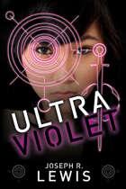 Ultraviolet: A Dystopian Thriller