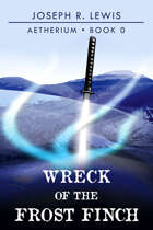 Aetherium: Wreck of the Frost Finch (Book 0)
