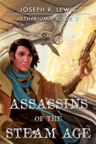 Aetherium: Assassins of the Steam Age (Book 1)