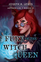 Aetherium: Fury of the Witch Queen (Book 5)
