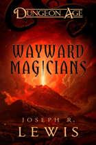 Dungeon Age: Wayward Magicians