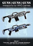 Guns, Guns, Guns 01 - Combat Shotgun (HKC Zerstoren)
