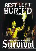 Best Left Buried: Cryptdigger's Guide To Survival
