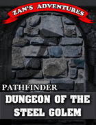Dungeon of the Steel Golem - Pathfinder Compatible