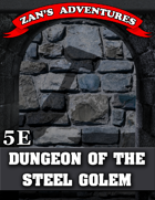 Dungeon of the Steel Golem - 5E