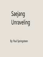 Saejang Unraveling