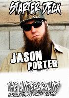 The Underground - Jason Porter Starter Deck