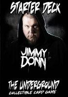 The Underground - Jimmy Donn Starter Deck